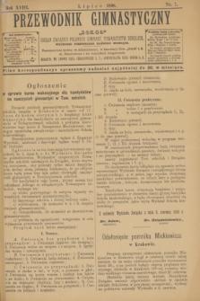 """Przewodnik Gimnastyczny """"Sokoł"""" : organ Związku Polskich Gimnast. Towarzystw Sokolich. R.18, nr 7 (lipiec 1898)"""