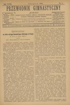 """Przewodnik Gimnastyczny """"Sokoł"""" : organ Związku Polskich Gimnast. Towarzystw Sokolich. R.18, nr 8 (sierpień 1898)"""