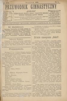 """Przewodnik Gimnastyczny """"Sokoł"""" : organ Związku Polskich Gimnast. Towarzystw Sokolich. R.19, nr 1 (styczeń 1899)"""