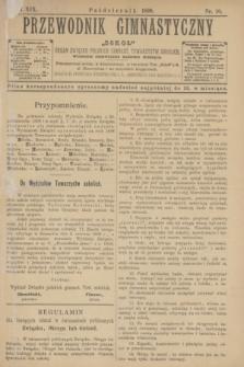 """Przewodnik Gimnastyczny """"Sokoł"""" : organ Związku Polskich Gimnast. Towarzystw Sokolich. R.19, nr 10 (październik 1899)"""