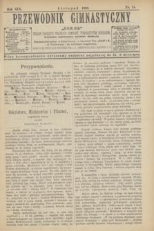 """Przewodnik Gimnastyczny """"Sokoł"""" : organ Związku Polskich Gimnast. Towarzystw Sokolich. R.19, nr 11 (listopad 1899)"""