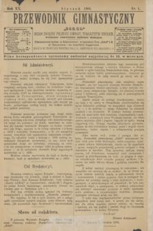 """Przewodnik Gimnastyczny """"Sokoł"""" : organ Związku Polskich Gimnast. Towarzystw Sokolich. R.20, nr 1 (styczeń 1900)"""
