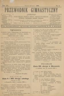"""Przewodnik Gimnastyczny """"Sokół"""" : organ Związku Polskich Gimnast. Towarzystw Sokolich. R.20, nr 6 (czerwiec 1900)"""