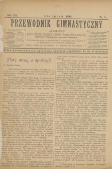 """Przewodnik Gimnastyczny """"Sokół"""" : organ Związku Polskich Gimnast. Towarzystw Sokolich. R.20, nr 8 (sierpień 1900)"""