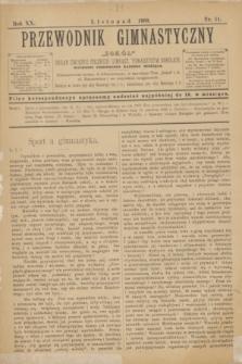 """Przewodnik Gimnastyczny """"Sokół"""" : organ Związku Polskich Gimnast. Towarzystw Sokolich. R.20, nr 11 (listopad 1900)"""