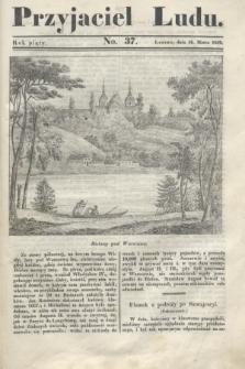 Przyjaciel Ludu. R.5, [T.2], No. 37 (16 marca 1839)