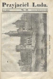 Przyjaciel Ludu. R.5, [T.2], No. 50 (15 czerwca 1839)