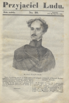 Przyjaciel Ludu. R.6, [T.2], No. 30 (25 stycznia 1840)