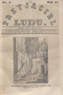 Przyjaciel Ludu. R.15, [T.1], Nr. 3 (15 stycznia 1848)