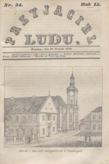 Przyjaciel Ludu. R.15, [T.2], Nr. 34 (19 sierpnia 1848)