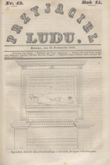 Przyjaciel Ludu. R.15, [T.2], Nr. 43 (21 października 1848)