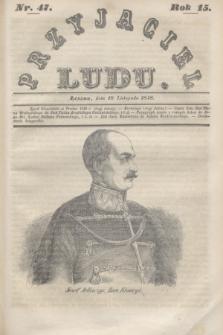 Przyjaciel Ludu. R.15, [T.2], Nr. 47 (18 listopada 1848)