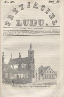 Przyjaciel Ludu. R.15, [T.2], Nr. 49 (2 grudnia 1848)
