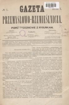 Gazeta Przemysłowo-Rzemieślnicza : pismo tygodniowe z rysunkami. R.1, № 1 (5 stycznia 1872)