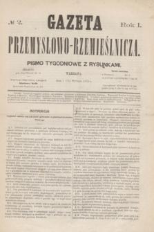 Gazeta Przemysłowo-Rzemieślnicza : pismo tygodniowe z rysunkami. R.1, № 2 (13 stycznia 1872)