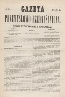 Gazeta Przemysłowo-Rzemieślnicza : pismo tygodniowe z rysunkami. R.1, № 3 (20 stycznia 1872)