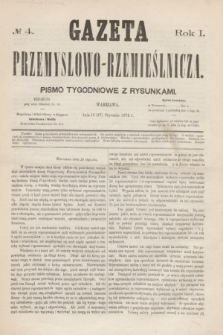 Gazeta Przemysłowo-Rzemieślnicza : pismo tygodniowe z rysunkami. R.1, № 4 (27 stycznia 1872)