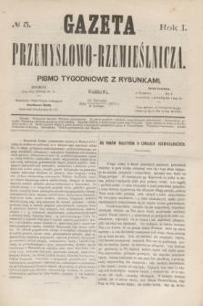 Gazeta Przemysłowo-Rzemieślnicza : pismo tygodniowe z rysunkami. R.1, № 5 (3 lutego 1872)