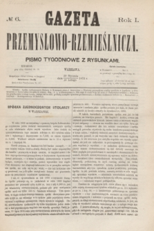 Gazeta Przemysłowo-Rzemieślnicza : pismo tygodniowe z rysunkami. R.1, № 6 (10 lutego 1872)