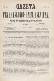 Gazeta Przemysłowo-Rzemieślnicza : pismo tygodniowe z rysunkami. R.1, № 8 (24 lutego 1872)