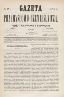Gazeta Przemysłowo-Rzemieślnicza : pismo tygodniowe z rysunkami. R.1, № 9 (2 marca 1872)
