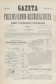 Gazeta Przemysłowo-Rzemieślnicza : pismo tygodniowe z rysunkami. R.1, № 10 (9 marca 1872)