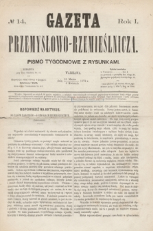 Gazeta Przemysłowo-Rzemieślnicza : pismo tygodniowe z rysunkami. R.1, № 14 (6 kwietnia 1872)