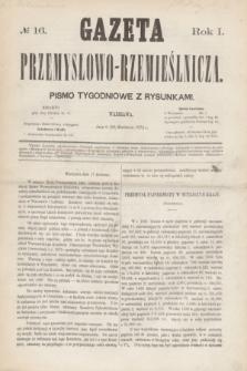 Gazeta Przemysłowo-Rzemieślnicza : pismo tygodniowe z rysunkami. R.1, № 16 (20 kwietnia 1872)