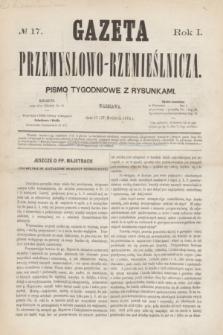 Gazeta Przemysłowo-Rzemieślnicza : pismo tygodniowe z rysunkami. R.1, № 17 (27 kwietnia 1872)