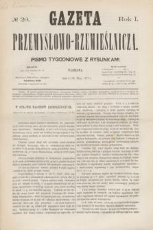 Gazeta Przemysłowo-Rzemieślnicza : pismo tygodniowe z rysunkami. R.1, № 20 (18 maja 1872)