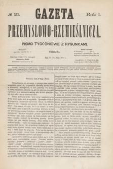 Gazeta Przemysłowo-Rzemieślnicza : pismo tygodniowe z rysunkami. R.1, № 21 (25 maja 1872)