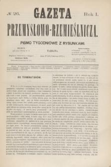 Gazeta Przemysłowo-Rzemieślnicza : pismo tygodniowe z rysunkami. R.1, № 26 (29 czerwca 1872)