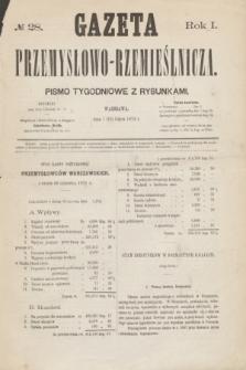 Gazeta Przemysłowo-Rzemieślnicza : pismo tygodniowe z rysunkami. R.1, № 28 (13 lipca 1872)