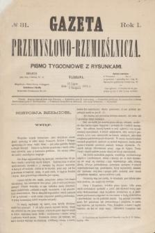 Gazeta Przemysłowo-Rzemieślnicza : pismo tygodniowe z rysunkami. R.1, № 31 (3 sierpnia 1872)