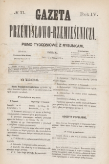 Gazeta Przemysłowo-Rzemieślnicza : pismo tygodniowe z rysunkami. R.4, № 11 (13 marca 1875)