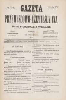 Gazeta Przemysłowo-Rzemieślnicza : pismo tygodniowe z rysunkami. R.4, № 24 (12 czerwca 1875)