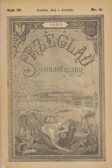 Przegląd Gimnastyczny : organ Grona nauczycielskiego Sokoła Krakowskiego poświęcony sprawom ćwiczeń fizycznych. R.4, nr 8 (1 sierpnia 1900)