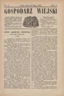 Gospodarz Wiejski. R.1, nr 6 (20 maja 1879)