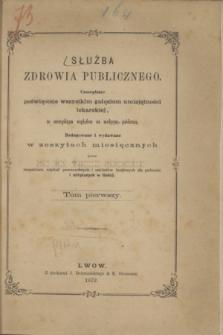 Służba Zdrowia Publicznego : czasopismo poświęcone wszystkim gałęziom umiejętności lekarskiej, ze szczególnym względem na medycynę publiczną. 1872, T.1, Spis przedmiotów w tomie pierwszym zawartych