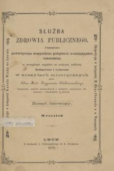 Służba Zdrowia Publicznego : czasopismo poświęcone wszystkim gałęziom umiejętności lekarskiej, ze szczególnym względem na medycynę publiczną. 1872, [T.2], z. 9 (wrzesień)