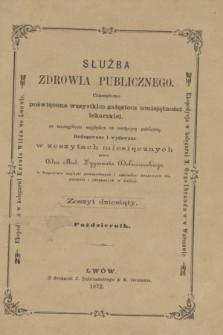 Służba Zdrowia Publicznego : czasopismo poświęcone wszystkim gałęziom umiejętności lekarskiej, ze szczególnym względem na medycynę publiczną. 1872, [T.2], z. 10 (październik)