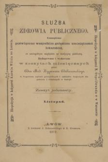 Służba Zdrowia Publicznego : czasopismo poświęcone wszystkim gałęziom umiejętności lekarskiej, ze szczególnym względem na medycynę publiczną. 1872, [T.2], z. 11 (listopad)