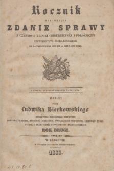 Rocznik Obejmujący Zdanie Sprawy z Czynności Kliniki Chirurgicznéj i Położniczéj Uniwersytetu Jagiellońskiego od 1go października 1832 do 1go lipca 1833 roku. R.2 + wkładka