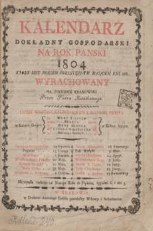 Kalendarz Dokładny Gospodarski na Rok Panski 1804 [...]. Wyrachowany na południk krakowski Przez Piotra Kandianiego