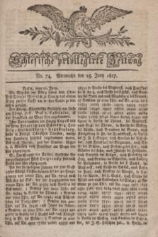 Schlesische privilegirte Zeitung. 1817, No. 74 (17 Juni) + dod.