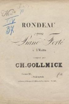 Rondeau : pour piano forte à 4 mains : oeuvre 10
