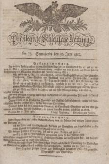 Privilegirte Schlesische Zeitung. 1827, No. 73 (23 Juni) + dod.