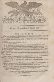 Privilegirte Schlesische Zeitung. 1827, No. 101 (27 August) + dod.