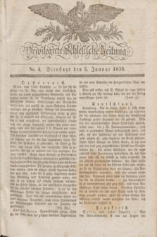 Privilegirte Schlesische Zeitung. 1830, No. 4 (5 Januar) + dod.