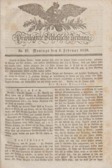 Privilegirte Schlesische Zeitung. 1830, No. 27 (1 Februar) + dod.